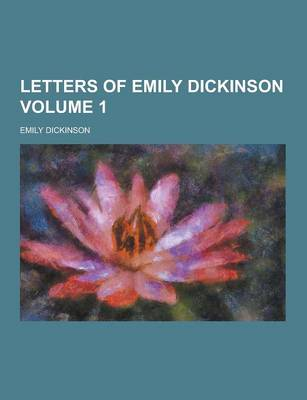Letters of Emily Dickinson Volume 1 (Paperback)