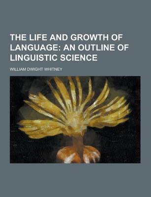 The Life and Growth of Language (Paperback)