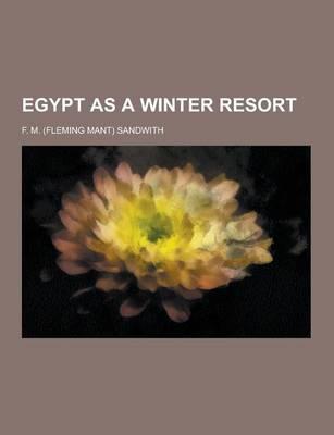 Egypt as a Winter Resort (Paperback)