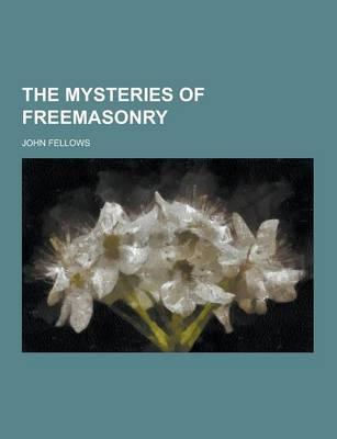 The Mysteries of Freemasonry (Paperback)
