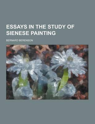 Essays in the Study of Sienese Painting (Paperback)