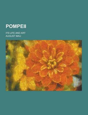 Pompeii; Its Life and Art (Paperback)
