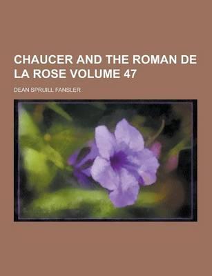 Chaucer and the Roman de La Rose Volume 47 (Paperback)