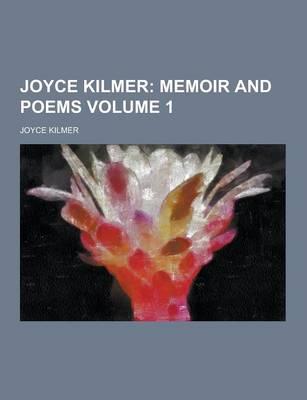 Joyce Kilmer Volume 1 (Paperback)
