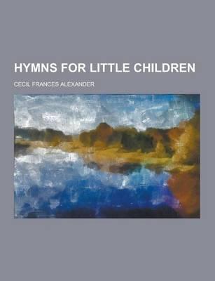 Hymns for Little Children (Paperback)