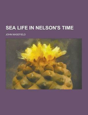 Sea Life in Nelson's Time (Paperback)