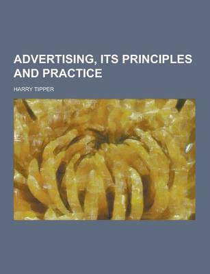 Advertising, Its Principles and Practice (Paperback)