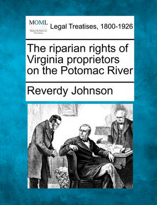 The Riparian Rights of Virginia Proprietors on the Potomac River (Paperback)