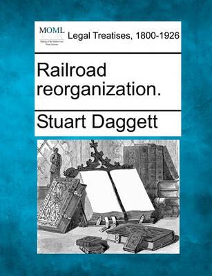 Railroad Reorganization. (Paperback)