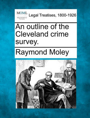 An Outline of the Cleveland Crime Survey. (Paperback)