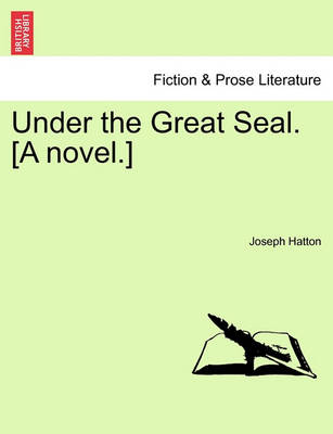 Under the Great Seal. [A Novel.] Vol. III (Paperback)