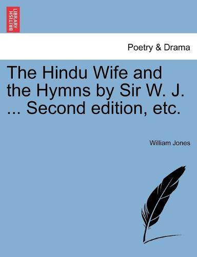 The Hindu Wife and the Hymns by Sir W. J. ... Second Edition, Etc. (Paperback)