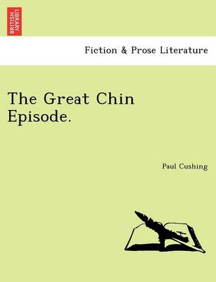 The Great Chin Episode. (Paperback)