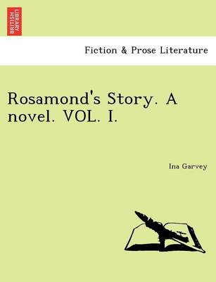 Rosamond's Story. a Novel. Vol. I. (Paperback)