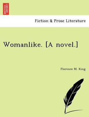 Womanlike. [A Novel.] (Paperback)