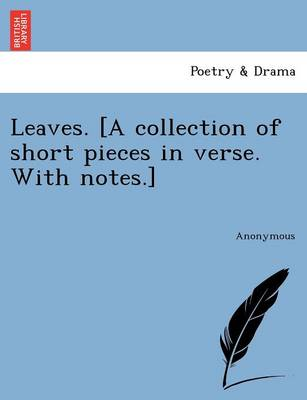 Leaves. [A Collection of Short Pieces in Verse. with Notes.] (Paperback)