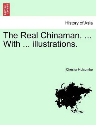 The Real Chinaman. with Illustrations. (Paperback)
