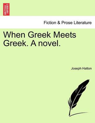 When Greek Meets Greek. a Novel. (Paperback)