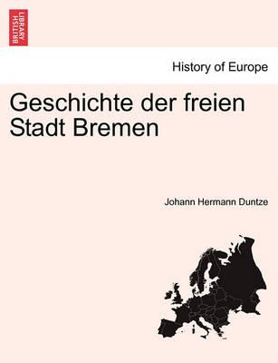 Geschichte Der Freien Stadt Bremen. Crfter Band (Paperback)