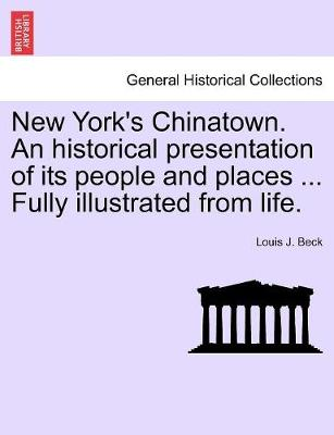 New York's Chinatown. an Historical Presentation of Its People and Places ... Fully Illustrated from Life. (Paperback)