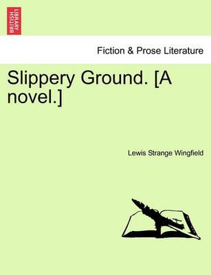 Slippery Ground. [A Novel.] (Paperback)