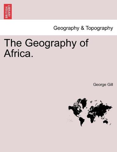 The Geography of Africa. (Paperback)