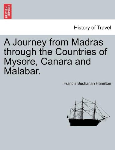 A Journey from Madras Through the Countries of Mysore, Canara and Malabar. (Paperback)
