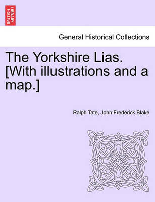 The Yorkshire Lias. [With Illustrations and a Map.] (Paperback)
