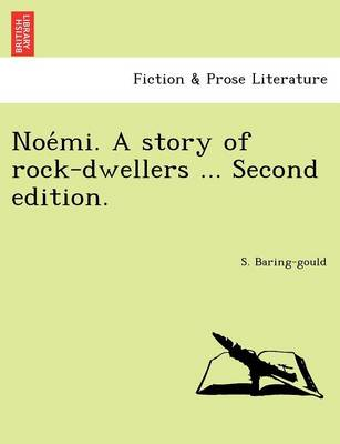 Noe Mi. a Story of Rock-Dwellers ... Second Edition. (Paperback)