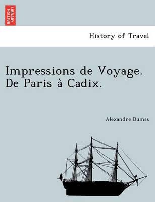 Impressions de Voyage. de Paris a Cadix. (Paperback)