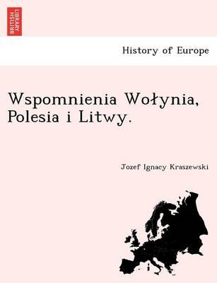 Wspomnienia Wo Ynia, Polesia I Litwy. (Paperback)