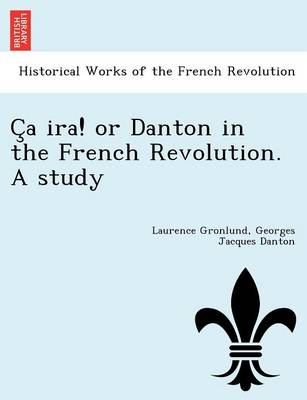 C a IRA! or Danton in the French Revolution. a Study (Paperback)