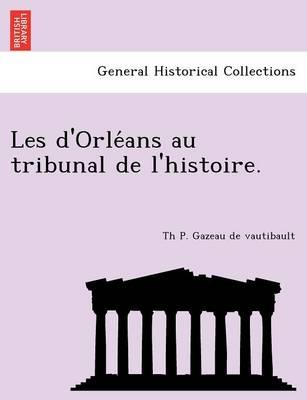 Les D'Orle ANS Au Tribunal de L'Histoire. (Paperback)