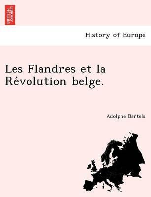Les Flandres Et La Re Volution Belge. (Paperback)