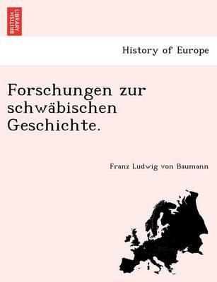 Forschungen Zur Schwa Bischen Geschichte. (Paperback)