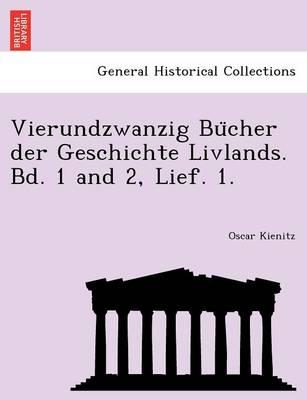Vierundzwanzig Bu Cher Der Geschichte Livlands. Bd. 1 and 2, Lief. 1. (Paperback)