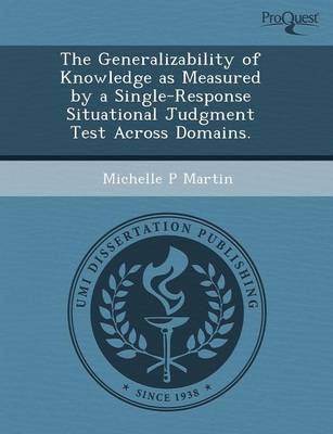 The Generalizability of Knowledge as Measured by a Single-Response Situational Judgment Test Across Domains (Paperback)