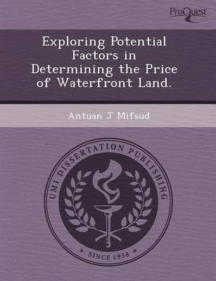 Exploring Potential Factors in Determining the Price of Waterfront Land (Paperback)