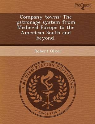 Company Towns: The Patronage System from Medieval Europe to the American South and Beyond (Paperback)
