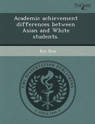 Academic Achievement Differences Between Asian and White Students (Paperback)