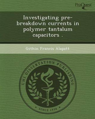 Investigating Pre-Breakdown Currents in Polymer Tantalum Capacitors (Paperback)