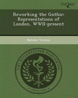 Reworking the Gothic: Representations of London (Paperback)