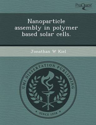Nanoparticle Assembly in Polymer Based Solar Cells (Paperback)