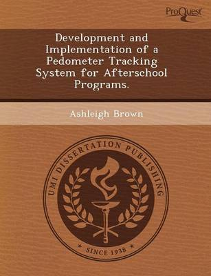 Development and Implementation of a Pedometer Tracking System for Afterschool Programs (Paperback)