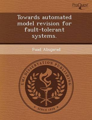 Towards Automated Model Revision for Fault-Tolerant Systems (Paperback)