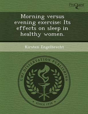 Morning Versus Evening Exercise: Its Effects on Sleep in Healthy Women (Paperback)