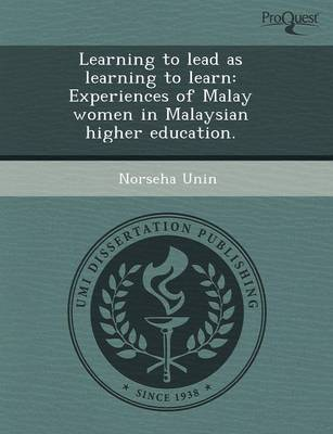 Learning to Lead as Learning to Learn: Experiences of Malay Women in Malaysian Higher Education (Paperback)