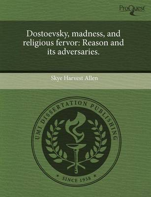 Dostoevsky, Madness, and Religious Fervor: Reason and Its Adversaries. (Paperback)