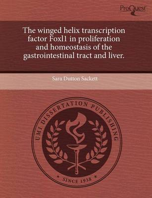 The Winged Helix Transcription Factor Foxl1 in Proliferation and Homeostasis of the Gastrointestinal Tract and Liver. (Paperback)