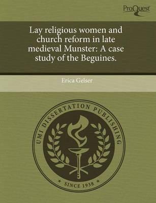 Lay Religious Women and Church Reform in Late Medieval Munster: A Case Study of the Beguines. (Paperback)